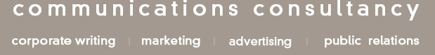 communications consultancy - corporate writing - marketing - strategic planning - public relations